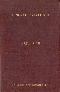 General catalogue of the University of Rochester, 1850-1928
