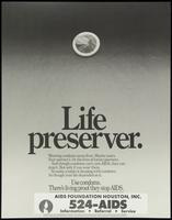 Life preserver. Use condoms. There's living proof they stop AIDS