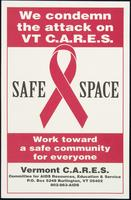 We condemn the attack on VT (Vermont) CARES. Safe Space. Work toward a safe community for everyone