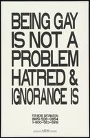 Being gay is not a problem. Hatred and ignorance is