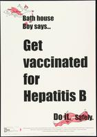 Bath house boy says . . get vaccinated for hepatitis B. Do it. Safely