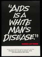 """AIDS is a white man's disease."""