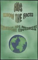 AIDS. Know the facts. Teaching AIDS awareness through education