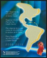 Regional HIV/STI plan for the health sector, 2006-2015. Keep the promise