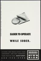 Easier to operate while sober
