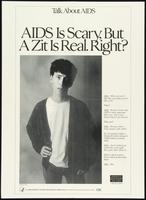 AIDS is scary, but a zit is real. Right?