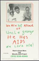 We are not afraid of Uncle George. He has AIDS. We love him!
