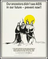 Our ancestors didn't see AIDS in our future - prevent now!
