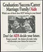 Graduation/success/career/marriage/family/AIDS. Which one of these does not belong in your future?