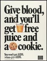 Give blood, and you'll get free juice and a cookie. You won't get AIDS