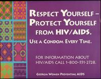 Respect yourself - protect yourself from HIV/AIDS. Use a condom every time