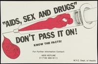 AIDS sex and drugs. Don't pass it on! Know the facts!