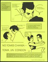 No tomes chansa -- toma un condon
