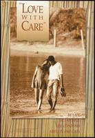 """Love with care"" Be safe. Be faithful. Use condoms. Abstain and gain"