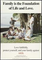 Family is the foundation of life and love. Love faithfully, protect yourself, and your family against AIDS
