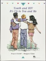 Youth and HIV. It's up to you and me. Project CHAMP - Burgess Clinic