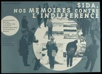 SIDA. Nos memoires contre l'indifference
