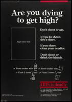 Are you dying to get high? AIDS is deadly