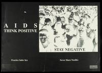 AIDS. Think positive. Stay negative