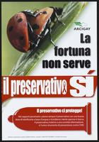 La fortuna non serve, il preservativo si