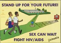 Stand up for your future! Sex can wait. Fight HIV/AIDS
