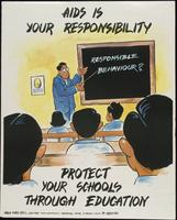 AIDS is your responsibility. Protect your schools through education