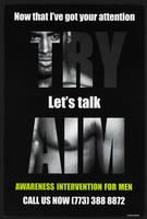TRY AIM. Now that I've got your attention, let's talk AIM - awareness intervention for men. Call us now..