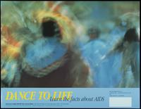 Dance to life. Learn the facts the about AIDS
