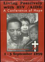 Living positively with HIV/AIDS. A conference of hope. Everyone is welcome. 1-3 September 1999