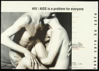 HIV/AIDS is a problem for everyone. Sex feels better when you know it's safe