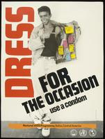 Dress for the occasion. Use a condom