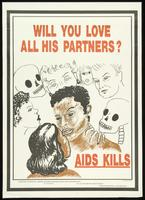 Will you love all his partners? AIDS kills