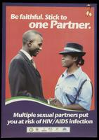 Be faithful. Stick to one partner. Multiple sexual partners put you at risk of HIV/AIDS infection