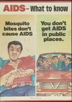 AIDS - What to know. Mosquito bites don't cause AIDS. You don't get AIDS in public places