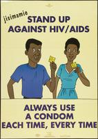 Stand up against HIV/AIDS. Always use a condom. Each time, every time