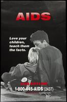 AIDS. Love your children, teach them the facts