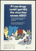 If I use drugs could I get HIV, the virus that causes AIDS?