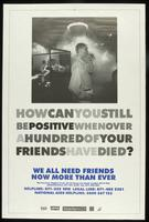 How can you still be positive when over a hundred of your friends have died?