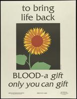 To bring life back. Blood - a gift only you can gift