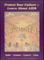 Protect your culture - Learn about AIDS