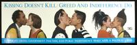 Kissing doesn't kill: Greed and indifference do