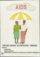 AIDS. You are capable of protecting yourself