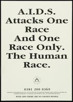A. I. D. S. attacks one race and one race only. The human race