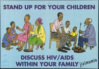 Stand up for your children. Discuss HIV/AIDS within your family