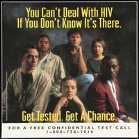 You can't deal with HIV if you don't know it's there. Get tested. Get a chance