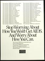 Stop worrying about how you won't get AIDS and worry about how you can