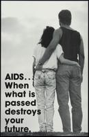 AIDS... When what is passed destroys your future