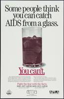 Some people think you can get AIDS from a glass
