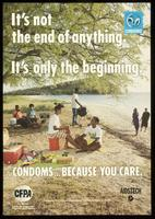 It's not the end of anything. It's only the beginning. Condoms...because you care