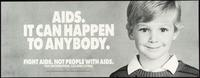 AIDS. It can happen to anybody. Fight AIDS. Not people with AIDS